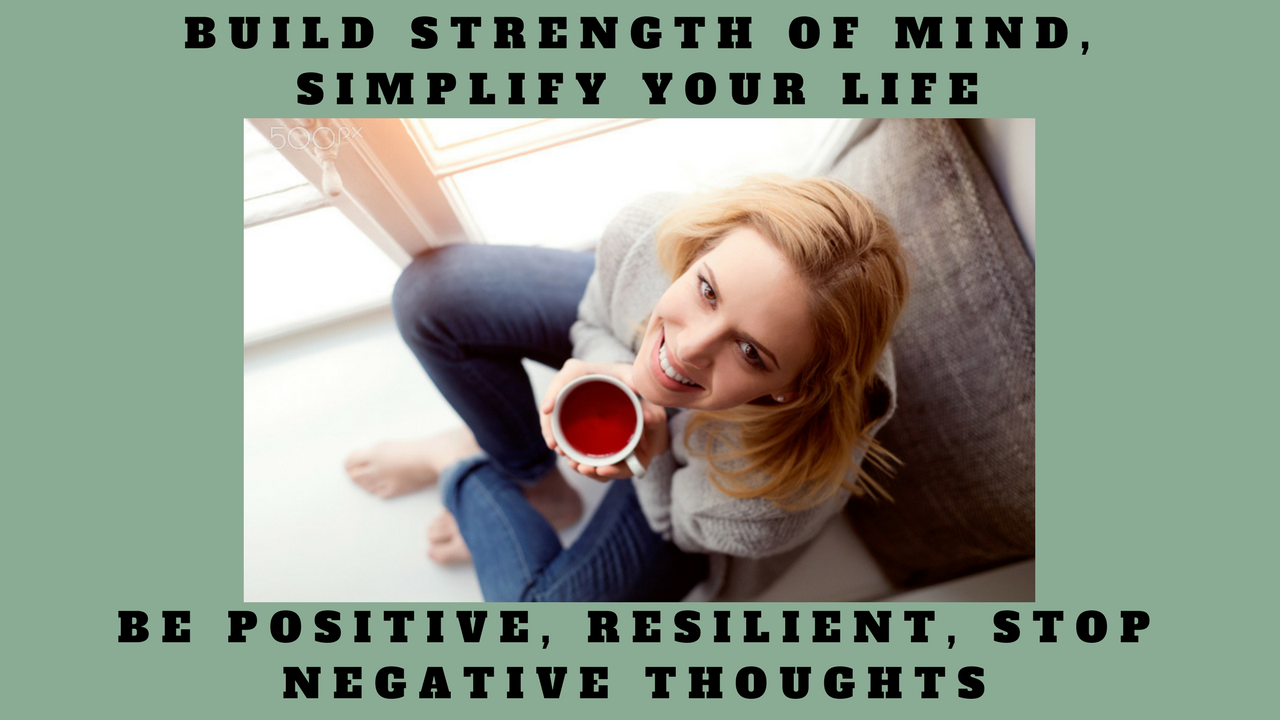 Build Strength of Mind, Simplify Your Life
