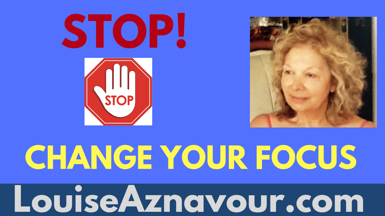 STOP! CHANGE YOUR FOCUS